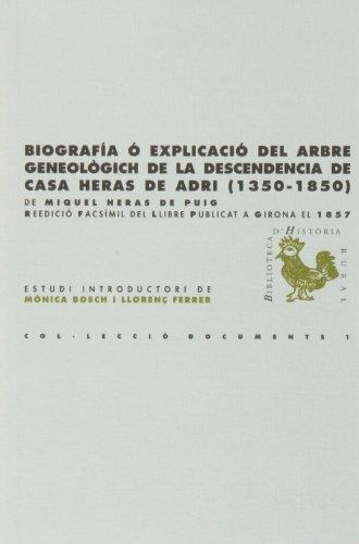 9788495483096: Biografia ó explicació del arbre genealògich de la descendencia de casa Heras de Adri (1350-1850): Reedició facsímil del llibre publicat a Girona el ... Ferrer (BHR (Biblioteca d'Història Rural))
