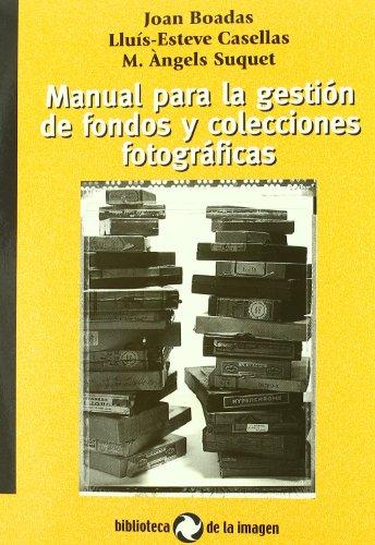 9788495483119: Manual para la gestión de fondos y colecciones fotográficas
