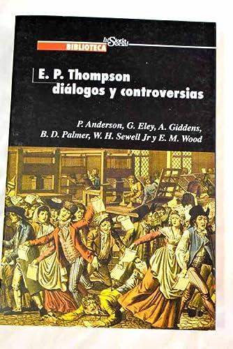 9788495484864: E.p. thompson. dialogos y controversias
