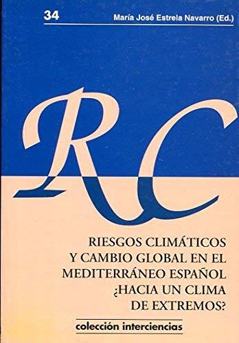 9788495484888: Riesgos climaticos y cambio global