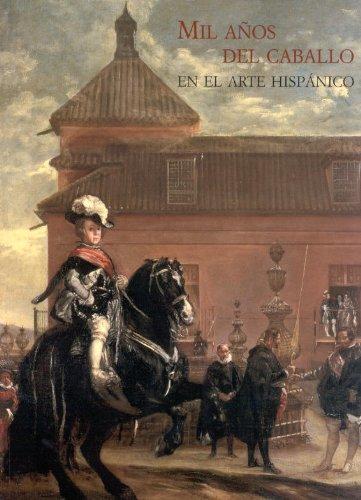 9788495486172: Mil A~nos del Caballo En El Arte Hispanico (Spanish Edition)