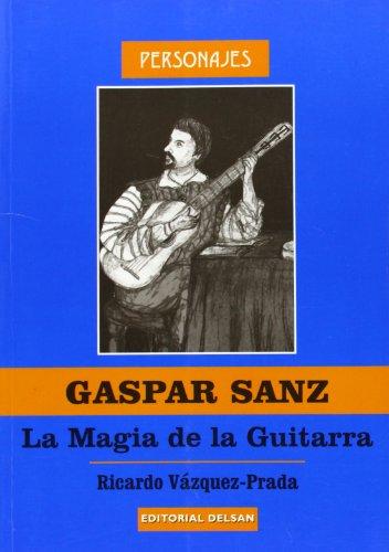 9788495487551: Gaspar Sanz, la magia de la guitarra