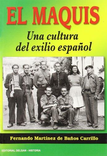 9788495487582: El Maquis: Una Cultura del Exilio Espanol (Spanish Edition)