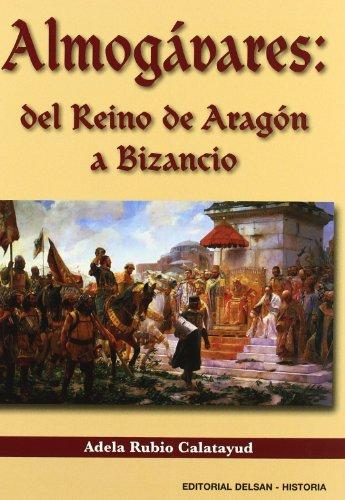 9788495487995: Almogavares - Del Reino De Aragon A Bizancio (Historia Delsan)