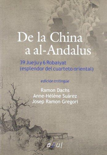 9788495488145: De la China al Al-Andalus : 39 jueju y 6 dobaiyat (esplendor del cuarteto oriental)