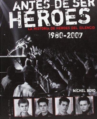 9788495490766: ANTES DE SER HEROES 1980-2007 (PDA EDITORIAL)