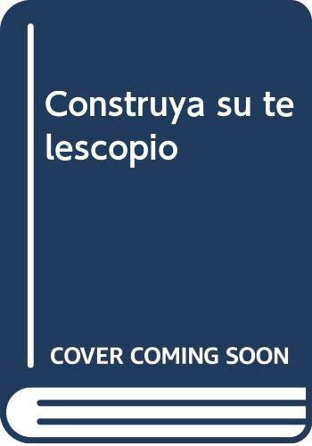 Construya Su Telescopio Y Algunos Accesorios: Jorge Ruiz Morales