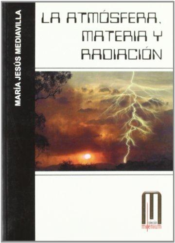 9788495495556: La Atmósfera: Materia y Radiación (Milenium)