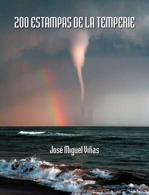 9788495495747: 200 Estampas de la Temperie/ 200 Images of the Environmental Conditions (Spanish Edition)