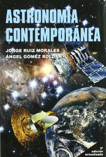 Astronomia contemporanea/ Contemporary Astronomy (Spanish Edition): Morales, Jorge Ruiz