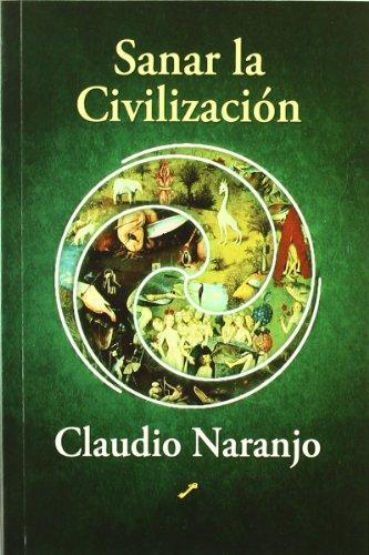 9788495496713: Sanar la civilización
