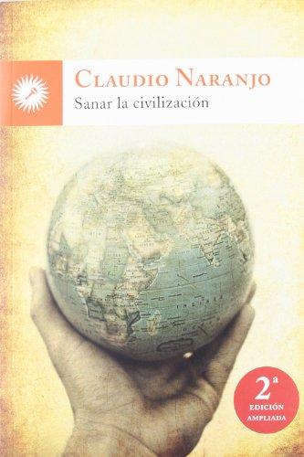 9788495496775: SANAR LA CIVILIZACIÓN LLEVAR LA TRANSFORMACIÓN PERSONAL A LA SOCIEDAD A TRAVÉS DE LA EDUCACIÓN Y LA INTEGRACIÓN DE LA FAMILÑIA INTRAPSÍQUICA