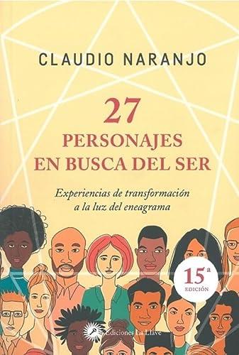 9788495496867: 27 personajes en busca del ser : experiencias de transformación a la luz del eneagrama