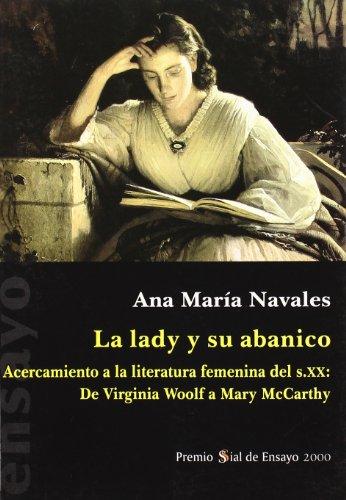 9788495498205: La lady y su abánico, acercamiento a la literatura femenina del siglo XX, de Virginia Woolf a Mary McCarthy