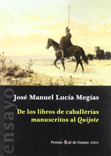 9788495498755: De los libros de caballerias manuscritos al quijote