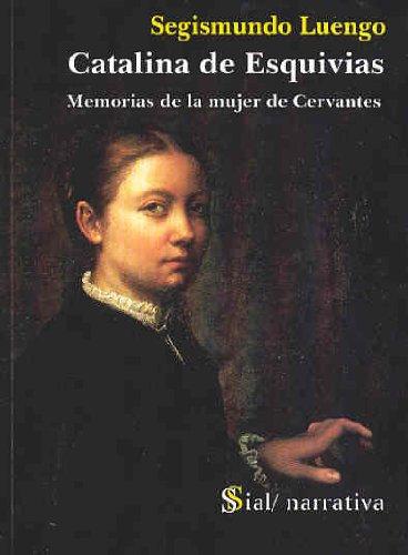 9788495498885: Catalina de esquivias - memorias de la mujer de Cervantes (Narrativa (sial))