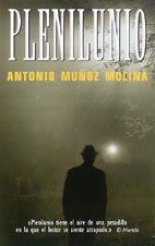 Plenilunio (Suma de Letras) (Spanish Edition): Antonio Munoz Molina