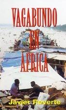 Vagabundo en Africa (Hors Catalogue): Javier Reverte