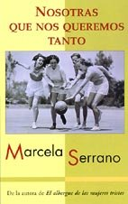 9788495501325: Nosotras Que Nos Queremos Tanto (Spanish Edition)