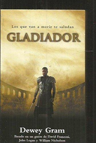 Gladiador / Gladiator (Spanish Edition): Gram, Dewey
