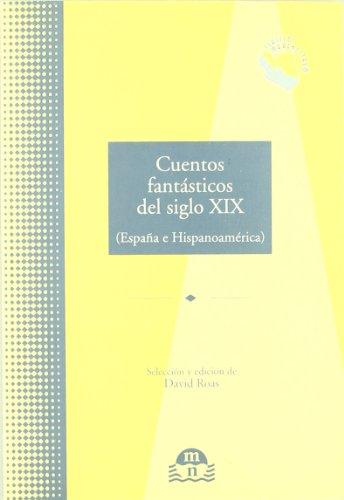 9788495509581: Cuentos fantasticos del siglo XIX:España e hispanoamericana