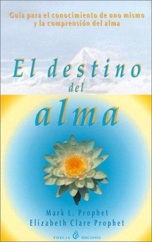 9788495513229: El Destino Del Alma/Guia Para El Conocimiento De Uno Mismo Y LA Compresnsion Del Alma: Understanding Yourself (Spanish Edition)