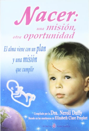 9788495513267: Nacer/born: Una Mision, Otra Oportunidad/one Mission, Another Opportunity (Spanish Edition)