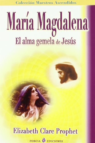 9788495513502: Maria Magdalena: El Alma Gemela De Jesus/the Soul Mate of Jesus (Spanish Edition)