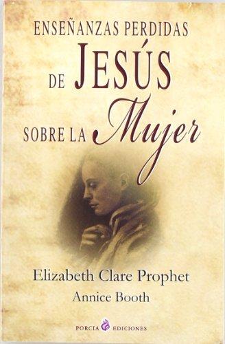 ENSEÑANZAS PERDIDAS DE JESUS SOBRE LA MUJER - PROPHET, ELIZABETH CLARE