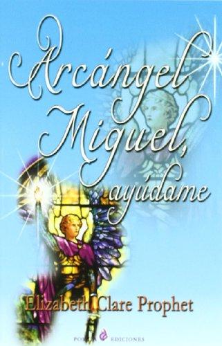 9788495513779: Arcangel Miguel, ayudame (Spanish Edition)