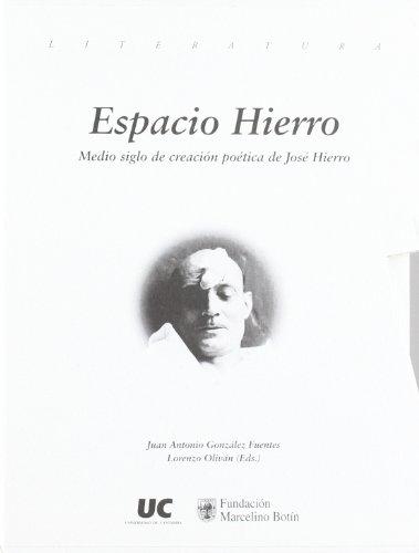 9788495516381: Espacio Hierro. Medio siglo de creación poética de José Hierro. 2 tomos.