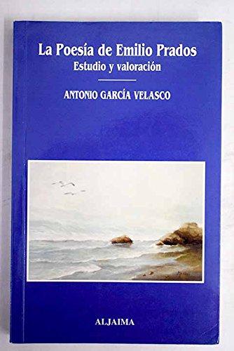 La poesía de Emilio Prado: García Velasco, Antonio