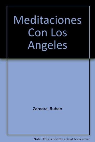 MEDITACIONES CON LOS ÁNGELES: ZAMORA, RUBÉN