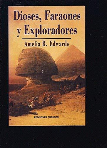 9788495536471: Dioses Faraones y Exploradores (Spanish Edition)
