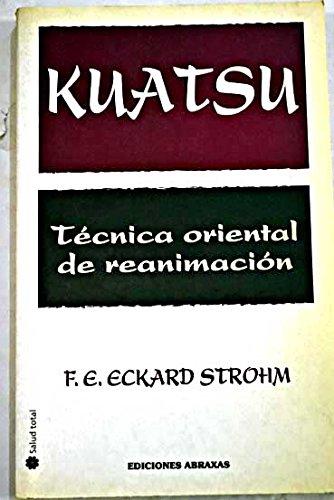 Kuatsu Tecnica Oriental de Reanimacion (Spanish Edition): Eckard Strohm; F.