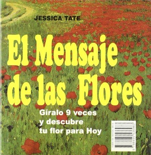 9788495536983: Mensaje De Las Flores, El