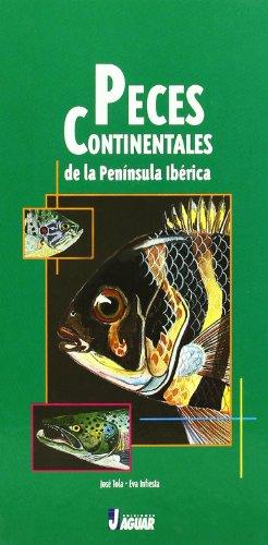9788495537256: PECES CONTINENTALES DE LA PENINSULA IBERICA (Guías verdes)