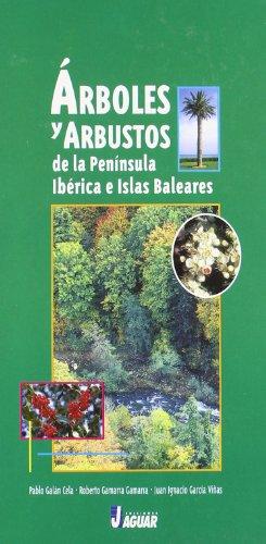 9788495537508: ÁRBOLES Y ARBUSTOS DE LA PENÍNSULA IBÉRICA E ISLAS BALEARES 4ª EDICIÓN (Guías Verdes)