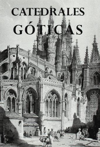 Catedrales Goticas/ Gothic Cathedrals (Catedrales De Espana) (Spanish Edition): Monzon, Olga ...