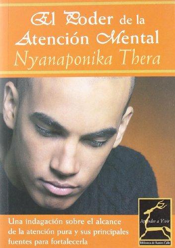 9788495537867: El Poder De La Atencion Mental/ the Power of the Mental Attention (Aprender a Vivir) (Spanish Edition)