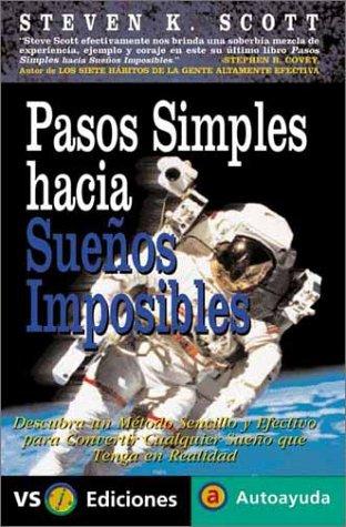 9788495542045: Pasos simples hac�a sue�os imposibles: Descubra un m�todo sencillo y efectivo para convertir cualquier sue�o que tenga en realidad (Spanish Edition)