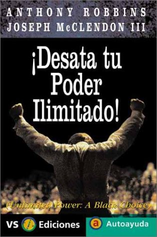 Desata Tu Poder Ilimitado! (Autoayuda / Self-Help) (Spanish Edition): Robbins, Anthony, ...