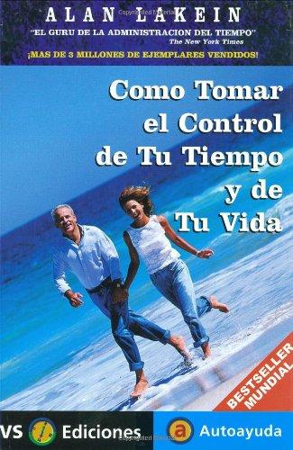 9788495542076: Cómo tomar el control de tu tiempo y de tu vida (Spanish Edition)