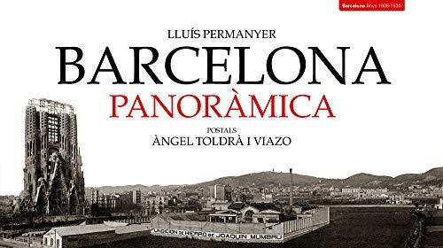 9788495550866: Barcelona panoràmica: Postals d'Àngel Toldrà Viazo (Col·lecció Panoràmica)