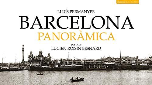 9788495550903: Barcelona panoràmica: Postals de Lucien Roisin Besnard