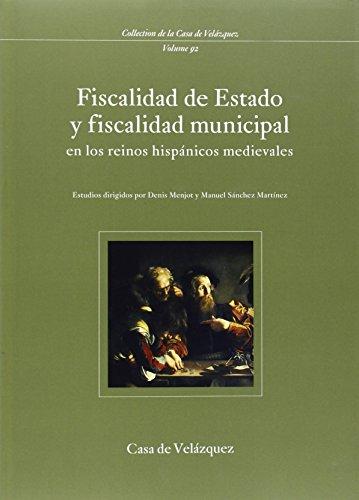 fiscalite d'etat et fiscalite municipale dans les royaumes hispaniques du bas moyen age: ...