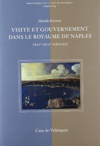 9788495555465: Visite et gouvernement dans le Royaume de Naples (XVIe-XVIIe siècles) (Bibliothèque de la Casa de Velázquez)