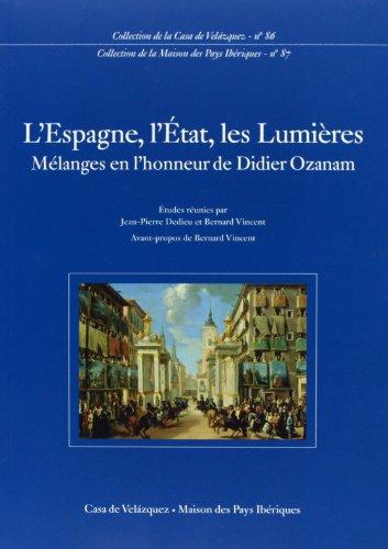 9788495555618: L'Espagne, l'�tat, les Lumi�res. M�langes en l'honneur de Didier Ozanam