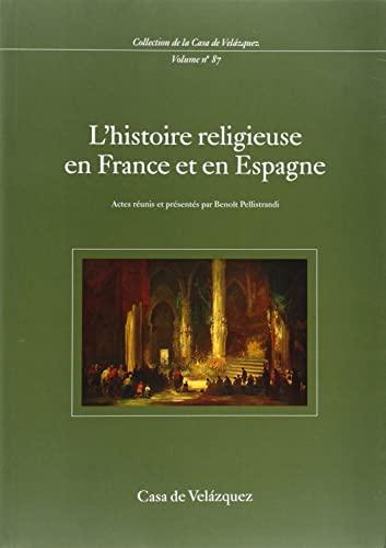 l'histoire religieuse en france et en espagne: Beno�t Pellistrandi, Fran�ois B�darida, Jean ...
