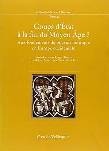 coups d'etat a la fin du moyen age ? aux fondements du pouvoir politique en europe occidentale...